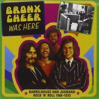 BRONX CHEER - WAS HERE : BARRELHOUSE AND JUGHEAD 1969 - 1973 (NEW) CD