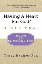 Having a Heart for God Devotional : 365 Days of the One Minute Bible Study by...