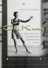 Chi Kung: The Way Of Healing, Lam Kam Master Chuen, Good Book