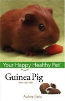 Guinea Pig Your Happy Healthy Pet New Book