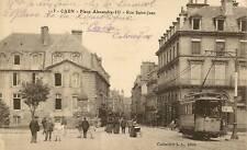 CPA CAEN PLACE ALEXANDRE III RUE ST JEAN TRAMWAY
