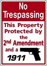 NO TRESPASSING 2nd AMENDMENT 1911 FUNNY ALUM SIGN PRIVATE DEER ELK HUNT PROPERTY