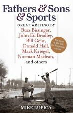 Fathers & Sons & Sports: Great Writing by Buzz Bissinger, John Ed Bradley, Bill