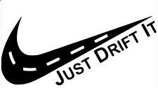 Just Drift It Vinyl Decal Sticker for Car/Window/Wall
