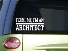 Trust me Architect *H451* 8 inch Sticker decal drafting table blueprint