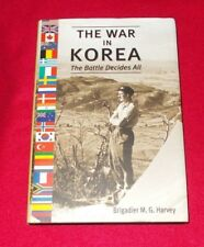The War in Korea: The Battle Decides All by M.G. Harvey (Hardback, 2002)