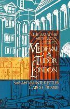 Historians Guide to Medieval Tudor London Kettler TP LN