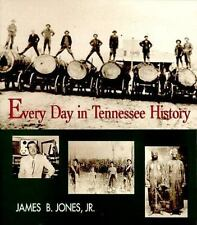 Every Day in Tennessee History, James B., Jr. Jones