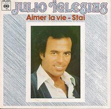 """45 TOURS / 7"""" SINGLE--JULIO IGLESIAS-- AIMER LA VIE / STAI--1978"""