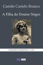 Coleção Camiliana: A Filha Do Doutor Negro by Camilo Castelo Branco (2013,...