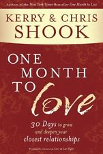 One Month to Love: Thirty Days to Grow and Deepen Your Closest Relationships by