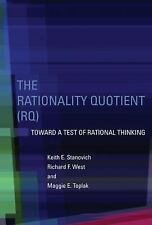 The Rationality Quotient (RQ) : Toward a Test of Rational Thinking by Maggie...