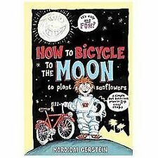 How to Bicycle to the Moon to Plant Sunflowers: A Simple but Brilliant Plan in