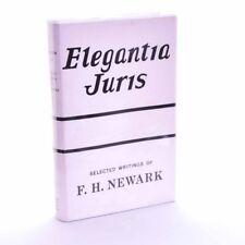 Elegantia Juris: Selected Writings of Francis Headon Newark, Ed. F.J. McIvor 1st