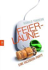 Feierlaune - Eine Facebook-Party von Harald Tondern