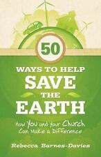 50 Ways to Help Save the Earth: How You and Your Church Can Make a Dif-ExLibrary