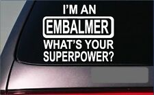 """Embalmer Superpower 8"""" Sticker *G393* Decal mortician caskets embalming fluid"""