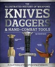 NEW Knives, Daggers & Hand-Combat Tools (Illustrated History of Weapons)