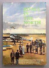 RIVALS IN THE NORTH - SCOTTISH AVIATION BOOK SCOTLAND 1930'S FRESSON & DOWER