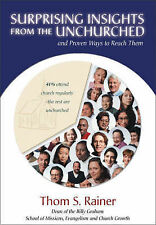 NEW Surprising Insights from the Unchurched and Proven Ways to Reach Them