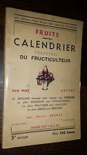 CALENDRIER PERPETUEL DU FRUCTICULTEUR - H. Hégray 1950 - Arboriculture