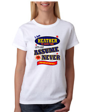 Bayside Made USA T-shirt I Am Heather Save Time Let's Just Assume Never Wrong
