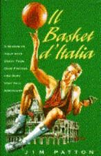 IL Basket D'Italia: Season in Italy W/great Food Good Friends & Very-ExLibrary