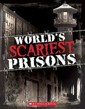 Worlds Scariest Prisons by Emma Carlson Berne