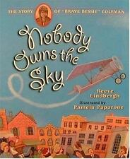 Nobody Owns the Sky: The Story of Brave Bessie Coleman-ExLibrary