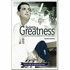 Touched by Greatness: The Story of Tom Graveney, England's Much Loved Cricketer,
