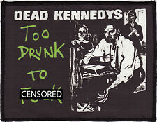 DEAD KENNEDYS OVERLOCKED PATCH TO DRUNK TO F**K HARDCORE PUNK ROCK A6+
