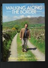 Walking Along The Border. Colm Toibin. Photographs by Tony O'Shea