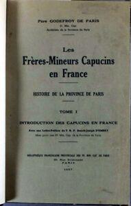 GODEFROY DE PARIS - Les Frères-Mineurs Capucins en France. Tome 1