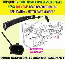 DOOR HANDLE BAR SENSOR OPENER KESSY FRONT / REAR LEFT OR RIGHT FOR AUDI A6 A7 A8