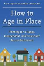 How to Age in Place: Planning for a Happy-ExLibrary