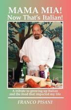 Mama Mia! Now That's Italian: A tribute to growing up Italian and the food that
