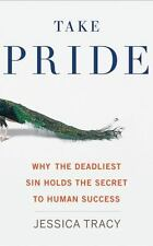 Take Pride: Why the Deadliest Sin Holds the Secret to Human Success (CD)