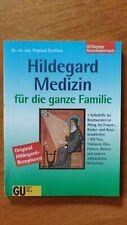 Hildegard Medizin für die ganze Familie. Dr. Wighard Strehlow