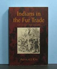Indians in the Fur Trade 1660-1870,Hudson's Bay Company, with a New Introduction