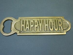 Massiv  Messing  Flaschenöffner Kapselheber  Happy Hour 12 cm x 3,5 cm  neu