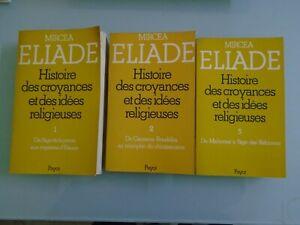 MIRCEA ELIADE- HISTOIRE DES CROYANCES ET IDEES RELIGIEUSES- 3 TOMES- PAYOT- 1987