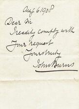 JOHN BURNS - AUTOGRAPH NOTE SIGNED 08/06/1908