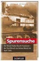 Spurensuche 9: Der Kessel Halbe Baruth Radeland Armee Wenck Waffen-SS April 1945