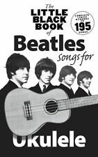 The Little Black Book Of Beatles Songs For Ukulele Learn to Play UKE Music Book