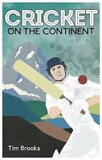 Cricket on the Continent by Tim Brooks (Paperback) New Book