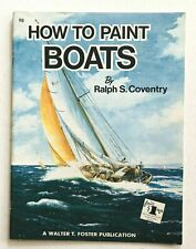 New listing WALTER T. FOSTER Art Book HOW TO PAINT BOATS  #98, Frank Coventry