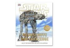 Star Wars™ Raumschiffe und Fahrzeuge von David West Reynolds, Curtis Saxton und Kerrie Dougherty (2014, Gebundene Ausgabe)