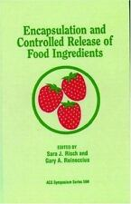 ACS Symposium: Encapsulation and Controlled Release of Food Ingredients Vol....