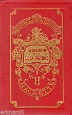 La maison des deux pigeons // Bibliothèque Rose Illustrée // A. de la TOURRASSE