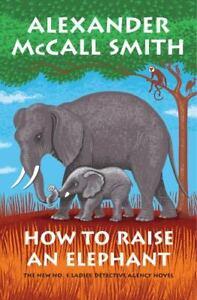 How to Raise an Elephant: No. 1 Ladies' Detective Agency [21] [No. 1 Ladies' Det